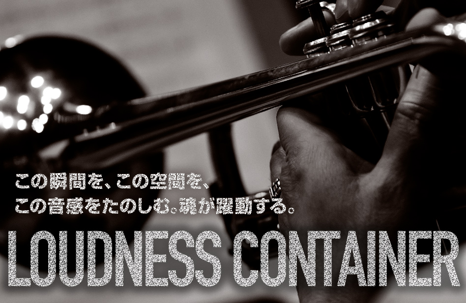LOUDNESS CONTAINER